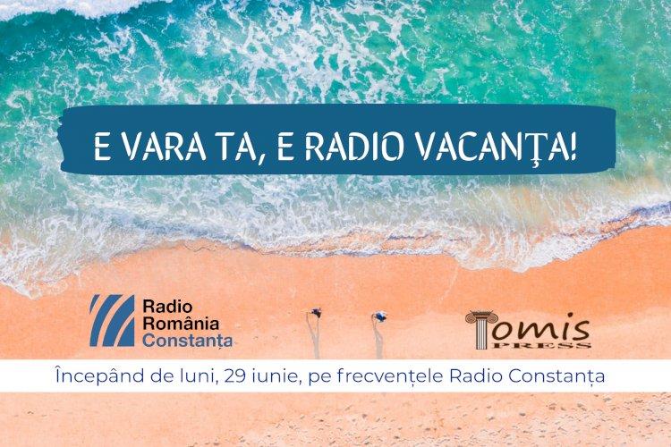E vara ta, e Radio Vacanţa!